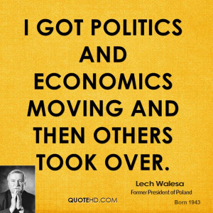 lech-walesa-lech-walesa-i-got-politics-and-economics-moving-and-then ...