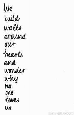 We build walls around our hearts love quotes quotes quote quotes and ...
