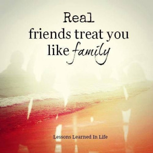 Real friends treat you like family