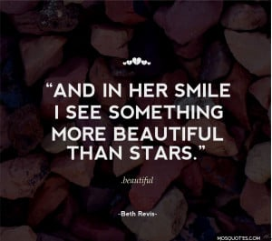 Love quotes for her And in her smile I see something more beautiful ...
