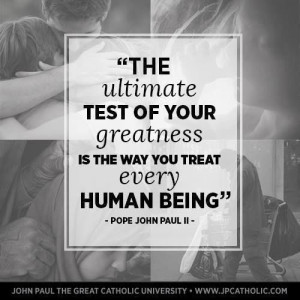 st pope john paul ii the ultimate test of your greatness is the way ...