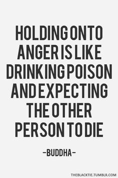 Don't hold onto anger. Don't blame others for your mistakes. Apologize ...