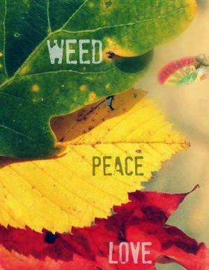 American Hippie Quotes ~ Weed 420 Peace, LoveMaryjane, Rasta 3, Weed ...