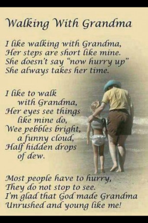 For My Geegee and Mamaw. My geegee and I use to take long long walks ...