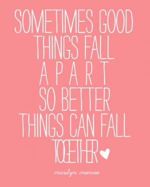 Sometimes Good Things Fall Apart Marilyn Monroe Quote Art Print