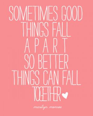 Sometimes Good Things Fall Apart Marilyn Monroe Quote Art Print