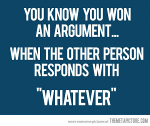 Funny photos funny quote whatever winning argument