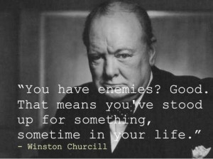 ... Good. That means you've stood up for something, sometime in your life