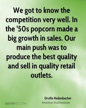 competition very well. In the '50s popcorn made a big growth in sales ...
