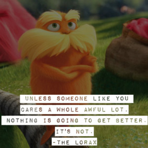 the lorax quotes be careful which way you lean