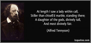 At length I saw a lady within call, Stiller than chisell'd marble ...