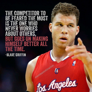 Quote from NBA player Blake Griffin. Over the past few years he has ...