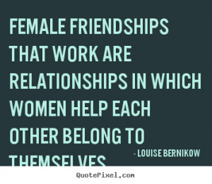 ... relationships in which women help each other belong to themselves