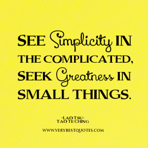 greatness quotes, seek greatness in small things, Lao Tsu quotes