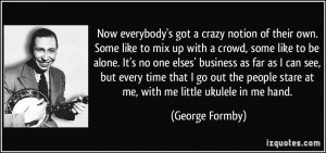George Formby Quote