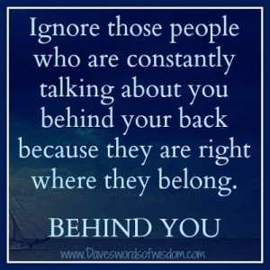 Ignore those people who are constantly talking