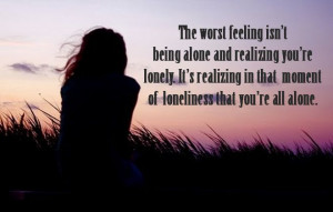 Lonely. Loneliness Quote.