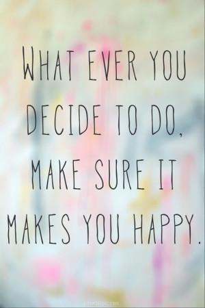 Whatever you decide