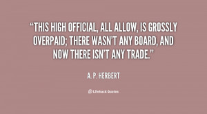 quote-A.-P.-Herbert-this-high-official-all-allow-is-grossly-57960.png