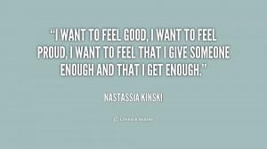 quote-Nastassja-Kinski-i-want-to-feel-good-i-want-190688_1.png