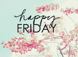 Happy Friday Quotes Tumblr