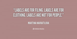 quote-Martina-Navratilova-labels-are-for-filing-labels-are-for-26262 ...