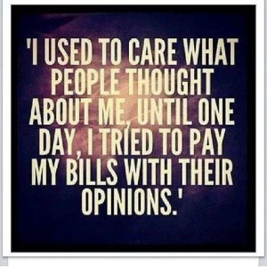use to care ...