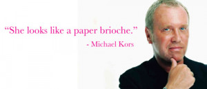 Tagged: michael kors , michael kors quotes , project runway , .
