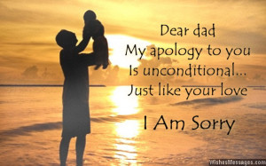 Sorry My Love Quotes I am sorry quote to dad from