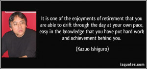 ... is one of the enjoyments of retirement that you are able to drift