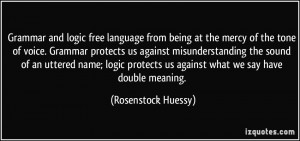 and logic free language from being at the mercy of the tone of voice ...