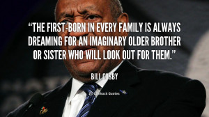 quote-Bill-Cosby-the-first-born-in-every-family-is-always-244556_1.png