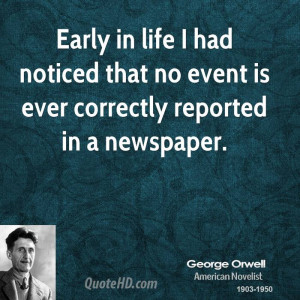 Early in life I had noticed that no event is ever correctly reported ...