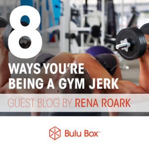 Ways You're Being A Gym Jerk   Bulu Box - Sample Superior Vitamins ...