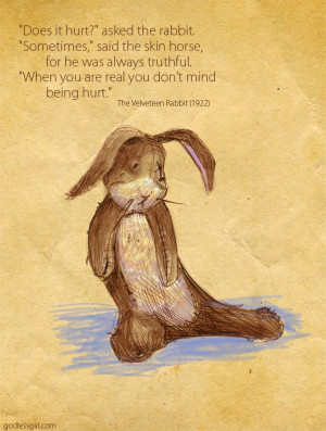 ... Rabbit . Thanks to my sister for reminding me about this quote