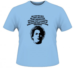 Superbad Seth Mclovin Movie Quote T Shirt