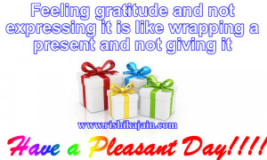 Feeling gratitude and not expressing it is like wrapping a present and ...