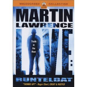... West Martin Lawrence. Quotes. Martin Lawrence Live: Runteldat (2002