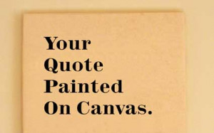 Custom Quotes On Canvas