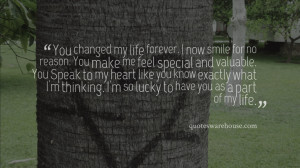 You make me feel special and valuable. You Speak to my heart like you ...