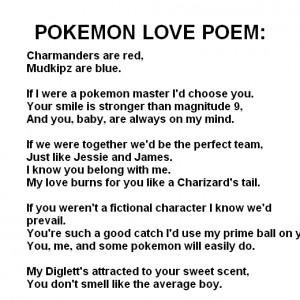 Pokemon love poem ,that is it.