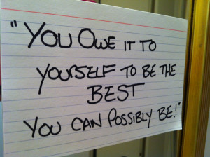 """You owe it to yourself to be the BEST you can possibly be."""" – Pete ..."""
