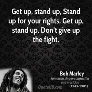 ... -quote-get-up-stand-up-stand-up-for-your-rights-get-up-stand-up.jpg