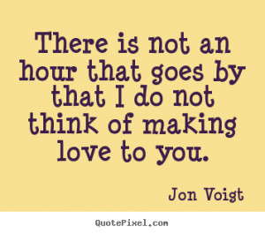 Create custom poster quotes about love - There is not an hour that