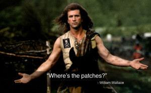 William Wallace Quotes William wallace patch quote