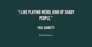 quote-Paul-Giamatti-i-like-playing-weird-kind-of-shady-179084_1.png