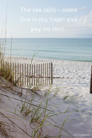 The sea calls - come live in my heart and pay no rent. Beach Quote