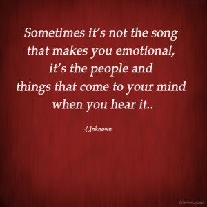 Sometimes it's not the song that makes you emotional, it's the people ...