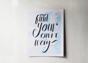 find your own way - sky blue - inspirational quote poster- quote print ...