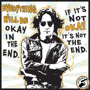 ... Lennon Quote: Everything Will Be Okay In The End Quote By John Lennon